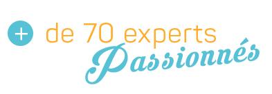 70 experts passionnes